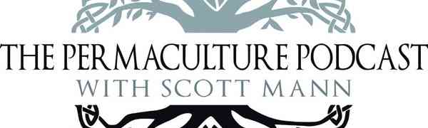 The Permaculture Podcast with Scott Mann