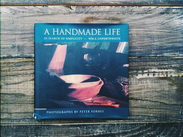 A Handmade Life - By William Coperthwaite